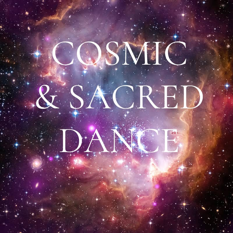 Cosmic & Sacred Dance